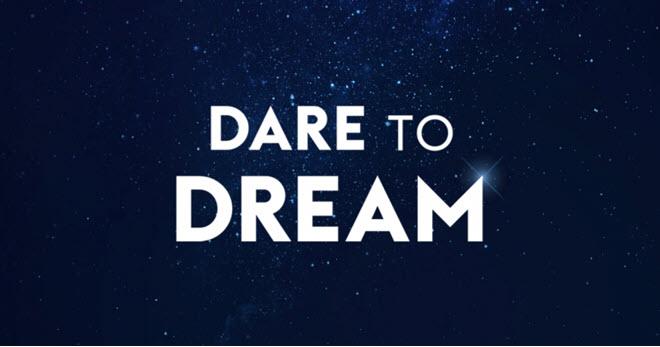 Слоган Dare to Dream